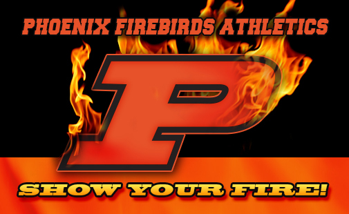 "Phoenix Firebirds Athletics Show Your Fire! ""P"" logo with flames"